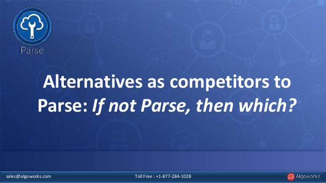 Alternative As Competitors To Facebook Parse: If Not Parse Then What?