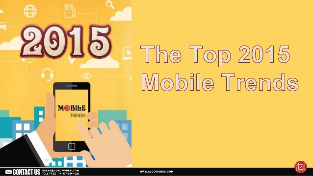 Inevitable Mobile Trends To Flood 2015