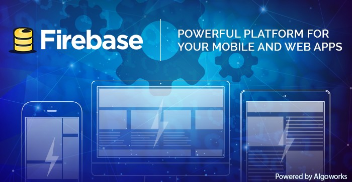 Firebase – Powerful Platform For Your Mobile And Web Apps