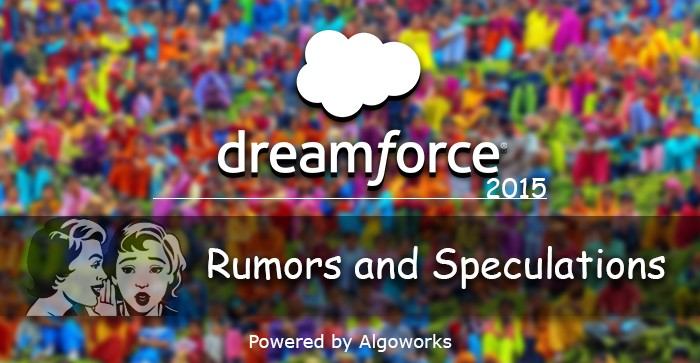 Dreamforce 2015 – Rumours and Speculations