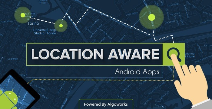 Strategies To Develop Location Aware Hyperlocal Android Apps