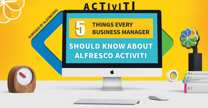 5 Reasons Why Business Managers are Loving Alfresco Activiti