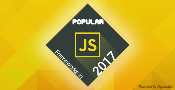 Which JavaScript Frameworks Take Along With You In 2017