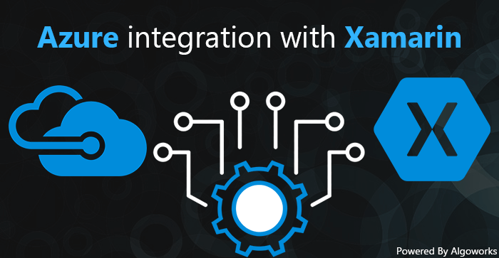 Xamarin App Development Using Microsoft Azure Services
