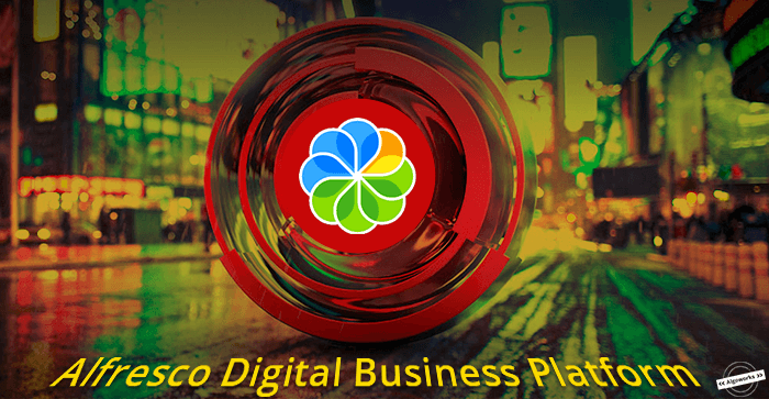 Alfresco Digital Business Platform – Breaking The Silos Between BPM and ECM