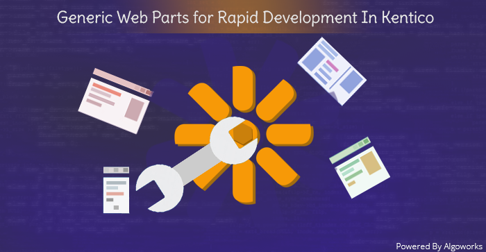 Creation of Generic Web Parts For Rapid Development In Kentico