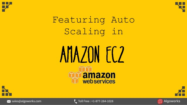 Featuring Auto Scaling In Amazon EC2