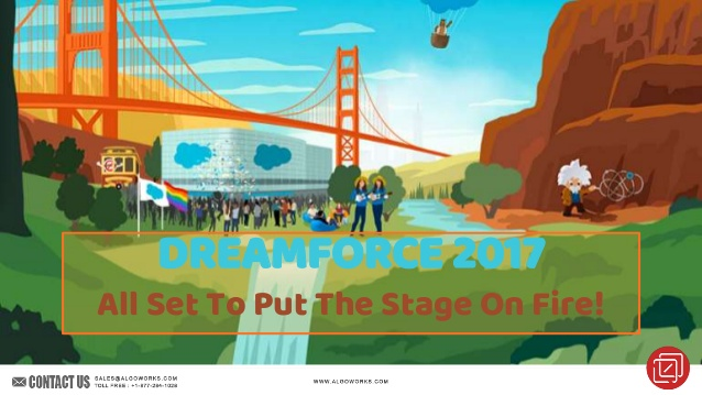 Dreamforce 2017 – All Set To Put The Stage On Fire!