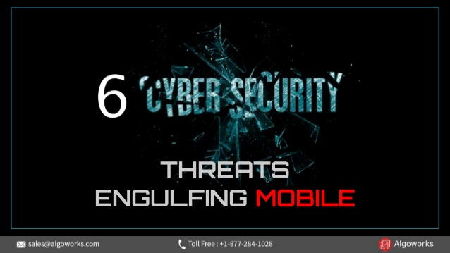 6 Security Threats Engulfing Mobile
