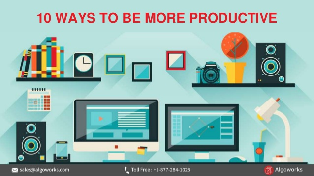 How To Be More Productive: The 10 Ways