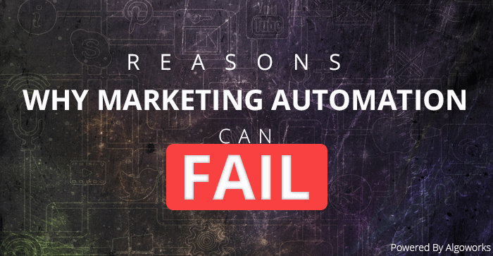 Why Marketing Automation Fails: 6 Common Reasons