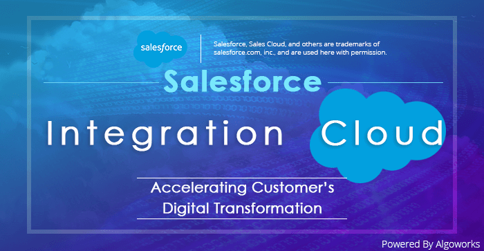 Salesforce Integration Cloud: Accelerating Customer's Digital Transformation